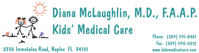 Diana McLaughlin, MD, FAAP, Kids' Medical Care, 2336 Immokalee Road, FL 34110 (239) 591-8481 Fax (239) 596-0212